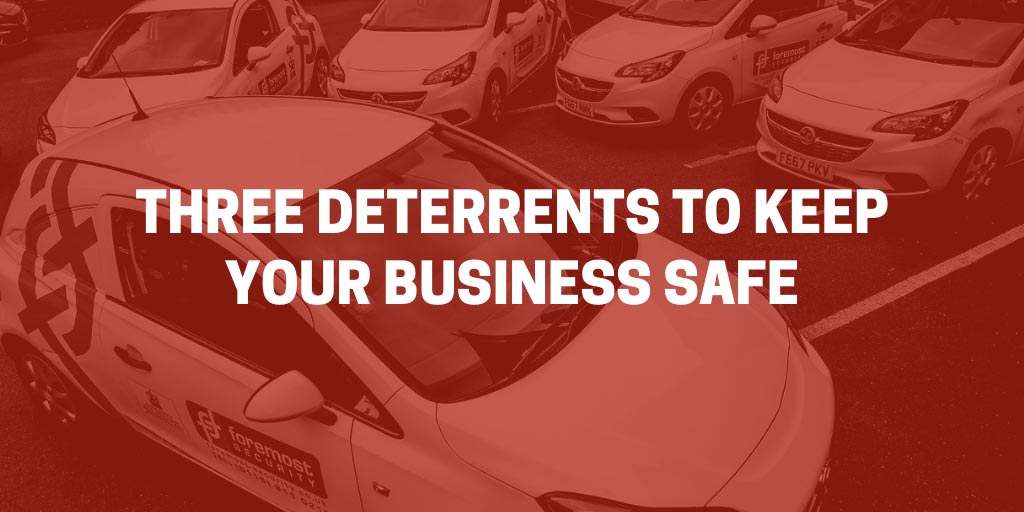 3 deterrents - protecting your business