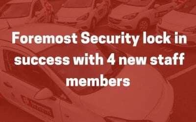 Foremost Security Lock in Success with 4 New Members of Staff