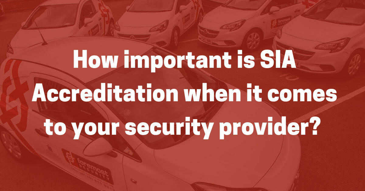 SIA Accreditation and your security provider